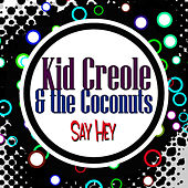 Say Hey by Kid Creole & the Coconuts