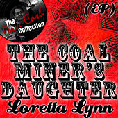 The Coal Miner's Daughter EP - [The Dave Cash Collection] by Loretta Lynn