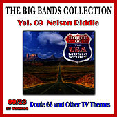 The Big Bands Collection, Vol. 9/23: Nelson Riddle - Road 66 and Other TV Themes by Nelson Riddle