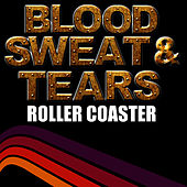 Roller Coaster by Blood, Sweat & Tears
