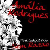First Lady Of Fado - Sem Razao von Amalia Rodrigues
