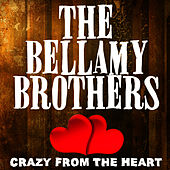 Crazy From The Heart von Bellamy Brothers