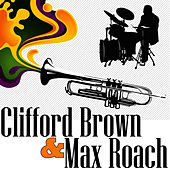 Clifford Brown And Max Roach de Max Roach