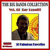 The Big Bands Collection, Vol. 2/23: Ray Conniff - 20 Fabulous Favorites von Ray Conniff