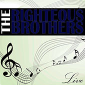 The Righteous Brothers Live von The Righteous Brothers