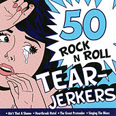 50 Rock 'N' Roll Tearjerkers de Various Artists