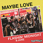 Maybe Love - Music From Degrasi Takes Manhattan by Various Artists