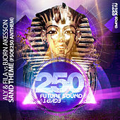 Sand Theme (FSOE 250 Anthem) by Aly & Fila