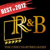 R&B Hits 2012: Best of by The CDM Chartbreakers