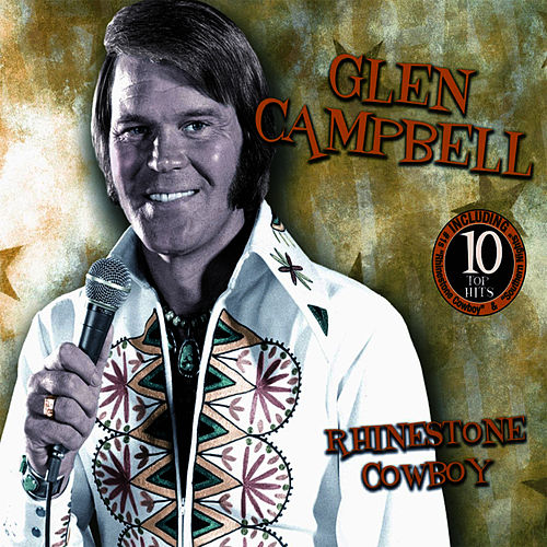 Rhinestone Cowboy by Glen Campbell