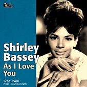 As I Love You (Philips and Columbia Singles 1958 -1960) by Shirley Bassey
