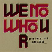 We No Who U R de Nick Cave