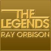 The Legends - Roy Orbison by Roy Orbison