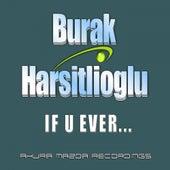 If U Ever by Burak Harsitlioglu