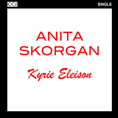 Kyrie Eleison by Anita Skorgan