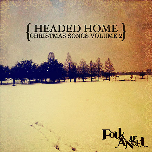 Headed Home - Christmas Songs Vol. 2 by Folk Angel