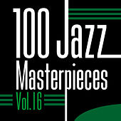 100 Jazz Masterpieces, Vol.16 by Various Artists