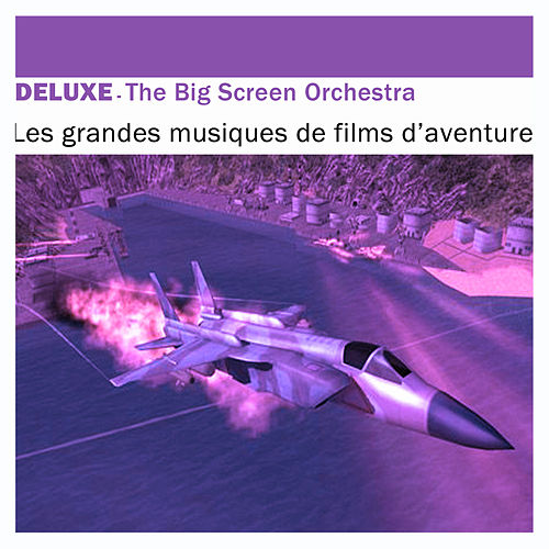 Deluxe: Les grandes musiques de films d'aventure by The Big Screen Orchestra
