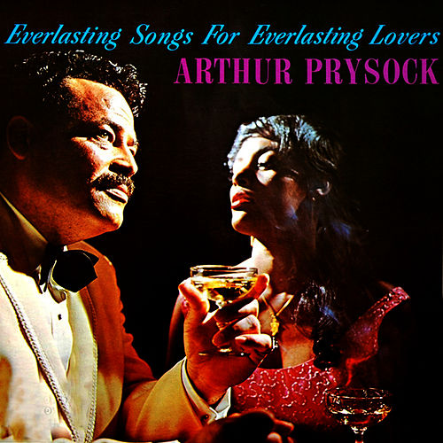 Everlasting Songs for Everlasting Lovers by Arthur Prysock