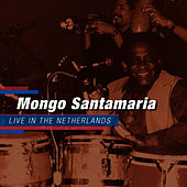 Live in The Netherlands de Mongo Santamaria