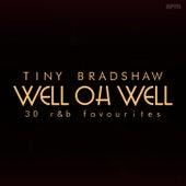 Well Oh Well - 30 R&B Favourites von Tiny Bradshaw