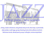 BeBop Piano New Sounds - The 50's by Various Artists