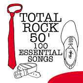 Total Rock 50' - 100 Essential Songs by Various Artists