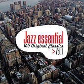 Jazz Essential - 100 Original Classics, Vol.1 by Various Artists