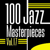 100 Jazz Masterpieces, Vol.17 by Various Artists