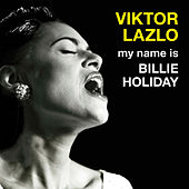 My Name Is Billie Holiday by Viktor Lazlo