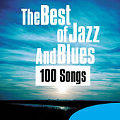 The Best of Jazz and Blues - 100 Songs von Various Artists