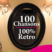 100 chansons 100% Rétro de Various Artists