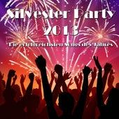 Silvester Party 2013 - Die erfolgreichsten Songs des Jahres von Various Artists