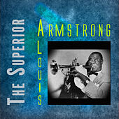 The Superior Louis Armstrong by Louis Armstrong