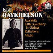 Raykhelson: Jazz Suite / Little Symphony in G Minor / Reflections / Adagio di Various Artists