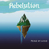 Peace of Mind  (Deluxe Edition) by Rebelution