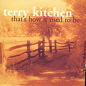 That's How It Used To Be de Terry Kitchen