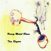 Heavy Metal Blues by Tim Rogers