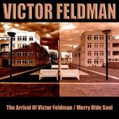 The Arrival of Victor Feldman / Merry Olde Soul by Victor Feldman