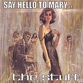 Say Hello To Mary EP by The Stuff