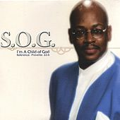 I'm a Child of God by S.O.G.