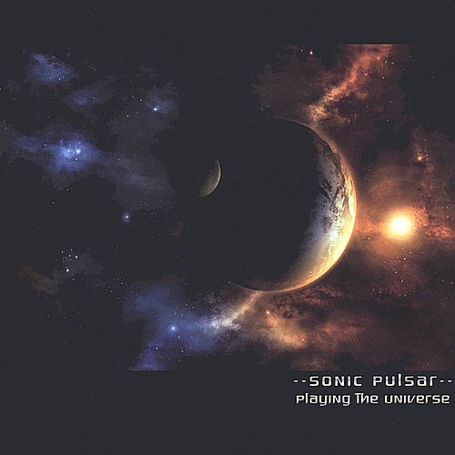 Playing the Universe by Sonic Pulsar