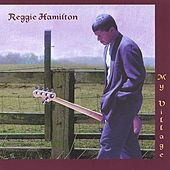 My Village by Reggie Hamilton