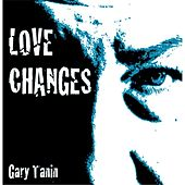 Love Changes by Gary Tanin