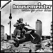 Enlarge Your Dose by Housemeister