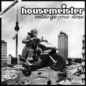 Enlarge Your Dose de Housemeister