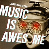 Music is Awesome de Housemeister
