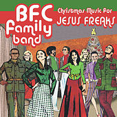 Christmas Music for Jesus Freaks by BFC Family Band