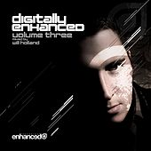 Digitally Enhanced Volume Three, Mixed by Will Holland de Various Artists