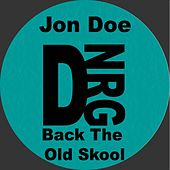 Back To The Oldskool by Jon Doe